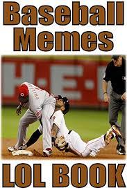Baseball Memes - baseball memes funny baseball memes jokes best baseball sports