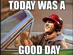 Today Was A Good Day Meme - a good day i love mike trout