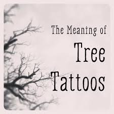 the meaning of tree tattoos tatting and piercings