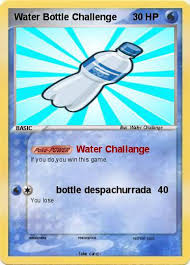 How To Do Challenge With Water Pokémon Water Bottle Challenge Water Challange My Card
