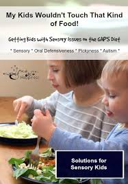 getting picky kids with sensory issues on the gaps diet