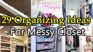 29 organizing ideas to tidy up your messy closet youtube