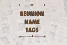 name tags for reunions reunion name tags