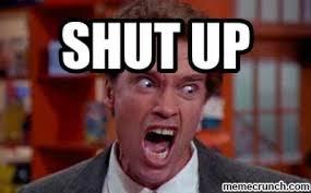 Shut Up Meme - image jpg w 400 c 1