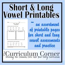 short and long vowel sound printables the curriculum corner 123