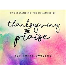 understanding the dynamics of thanksgiving praise cd
