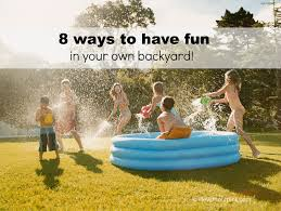 8 ways to have fun in your own backyard life without pink