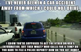 Car Accident Memes - i m 33 and i ve never been in a proper car accident meme on imgur