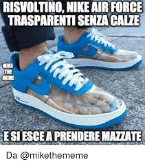 Nike Meme - risvoltino nike air force trasparentisenzacale like the