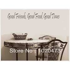 removable wallpaper for kitchen cabinets wall quote good friend good time removable wallpaper for kitchen