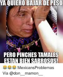 Pinches Memes - 25 best memes about tamal tamal memes