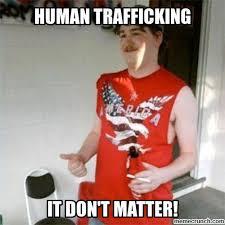 Human Trafficking Meme - trafficking