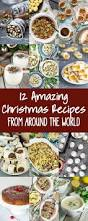 12 amazing christmas recipes from around the world cooking the globe