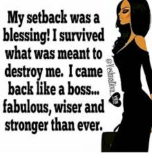Blessed Meme - my setback was a blessing i survived what was meant to destroy me i