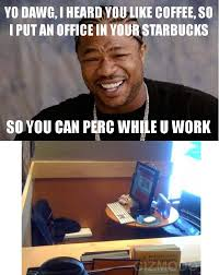 Yo Dawg Know Your Meme - image 181550 xzibit yo dawg know your meme