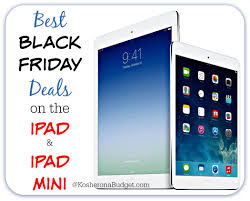 best black friday deals ipods what u0027s the best black friday deal on an ipad