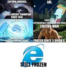 Internet Explorer Meme - internet explorer is still frozen justpost virtually entertaining