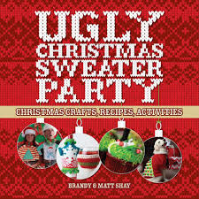 ugly christmas sweater party christmas crafts recipes