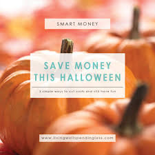 save money this halloween 3 ways to cut costs for halloween