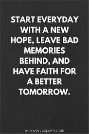 tomorrow will be a better day quote 1000 ideas about a better
