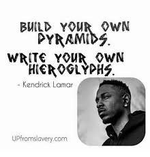 Write Your Own Meme - build your wn pyramid write your wn hieroglyph5 kendrick lamar