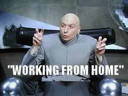 Working From Home Meme - dr evil working from home air quotes meme ryan tracey flickr