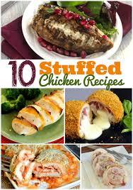 Easy Chicken Dinner Ideas For Family 10 Stuffed Chicken Recipes For Guests Or Family Dinners The