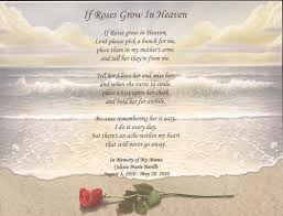 memorial poems for if roses grow in heaven memorial poem for any loved one choose
