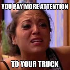 Have Sex With Me Meme - www dieseltruckgallery com you pay more attention to your truck