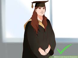 how to look good at graduation 10 steps with pictures wikihow