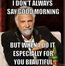 Good Morning Funny Meme - good morning ghetto quotes funny memes good morning memes free