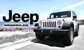 pros and cons jeep wrangler jeep wrangler pros cons