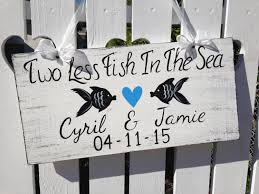 two less fish in the sea rustic wedding sign beach wedding decor