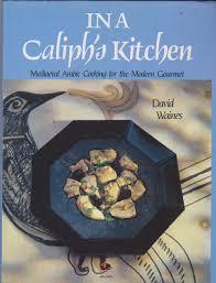 In A Caliph U0027s Kitchen David Waines 9781869844608 Amazon Com Books