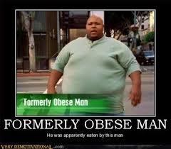 Fat Jokes Meme - formerly obese man very demotivational demotivational posters