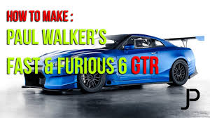paul walker porsche model gta 5 how to make paul walkers fast u0026 furious 6 gtr build guide