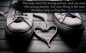 Loving Inspirational Quotes by We May Love The Wrong Person And Cry Over The Wrong Person But
