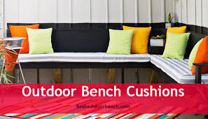 3 best outdoor bench cushions best outdoor benches 2017