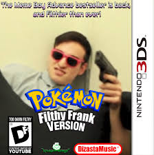 Frank Meme - pokemon filthy frank version 3ds port by kingpinofmemes on deviantart