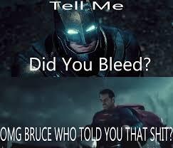 Batman Superman Meme - batman vs superman meme did you bleed by kouliousis on deviantart