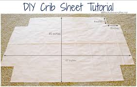 Mini Crib Sheet Tutorial Tutorial Crib Sheets Step 1 Cut Fabric To Measure 45 High By