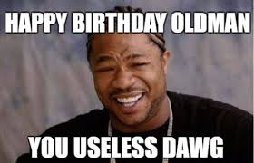 Man Meme - happy birthday old man funny memes wishes happy wishes