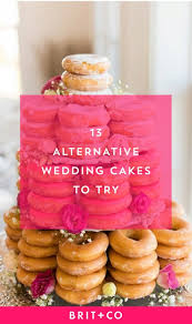 alternative wedding cakes 13 alternative wedding cake ideas brit co