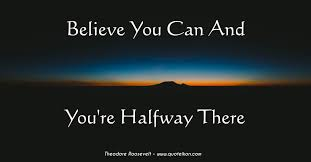 believe images you can and you re halfway there