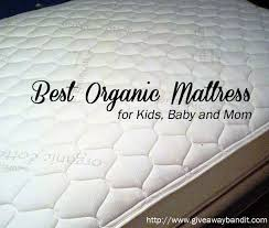 What Is The Best Mattress For A Baby Crib Best Organic Mattress For Baby And The Bandit Lifestyle