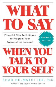what to say when you talk to your self book by shad helmstetter