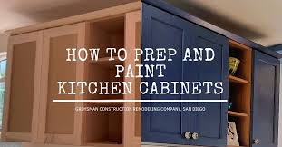 how to prep kitchen cabinets for paint how to prep and paint kitchen cabinets san diego renovation