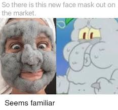 Face Mask Meme - so there is this new face mask out on the market spongebob meme