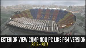 Exterior View Pes 2017 Exterior View Camp Nou Pc Like Ps4 Version U2022 2016