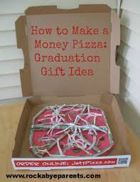 graduation money box how to make a money pizza a way to give a money gift